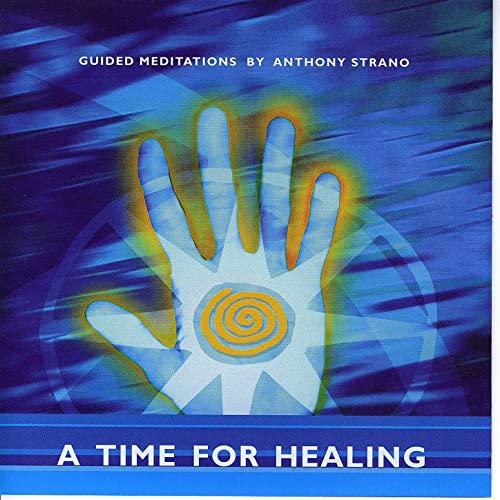 Anthony Strano - A Time for Healing - Brahma Kumaris